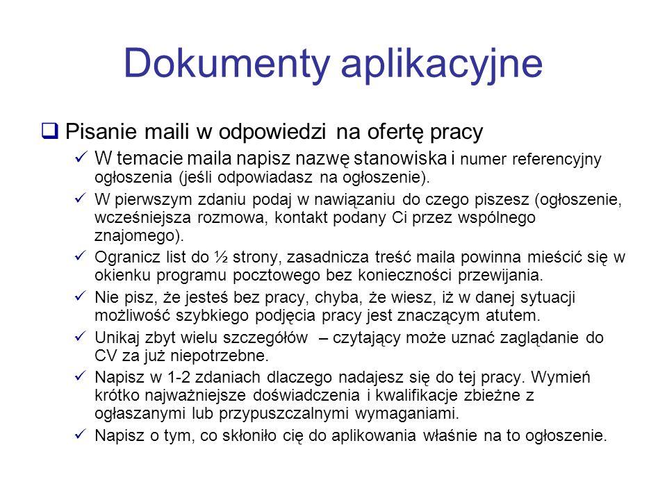 Dokumenty aplikacyjne Pisanie maili w odpowiedzi na ofertę pracy W temacie maila napisz nazwę stanowiska i numer referencyjny ogłoszenia (jeśli odpowi