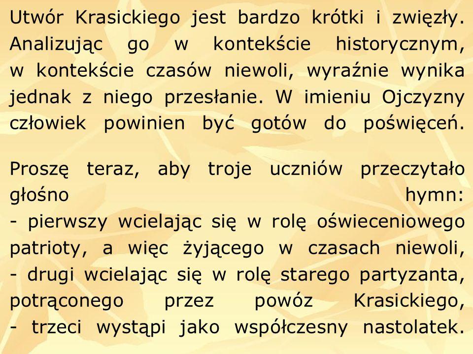Co dla Ciebie dzisiaj znaczy patriotyzm, co to znaczy być patriotą w czasach, kiedy nie trzeba przelewać krwi za ojczyznę, nikt nie jest prześladowany w swoim kraju, za to że mówi językiem polskim i kultywuje tradycje przodków?