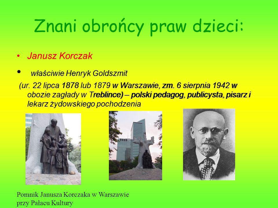 Znani obrońcy praw dzieci: Janusz Korczak właściwie Henryk Goldszmit (ur.