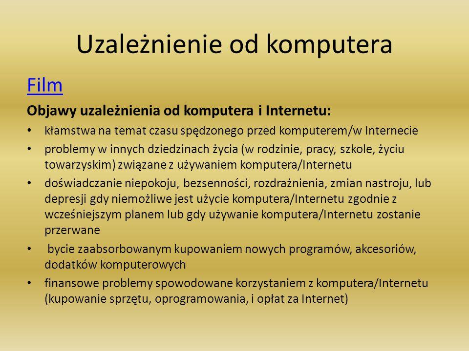 Uzależnienie od komputera Film Objawy uzależnienia od komputera i Internetu: kłamstwa na temat czasu spędzonego przed komputerem/w Internecie problemy
