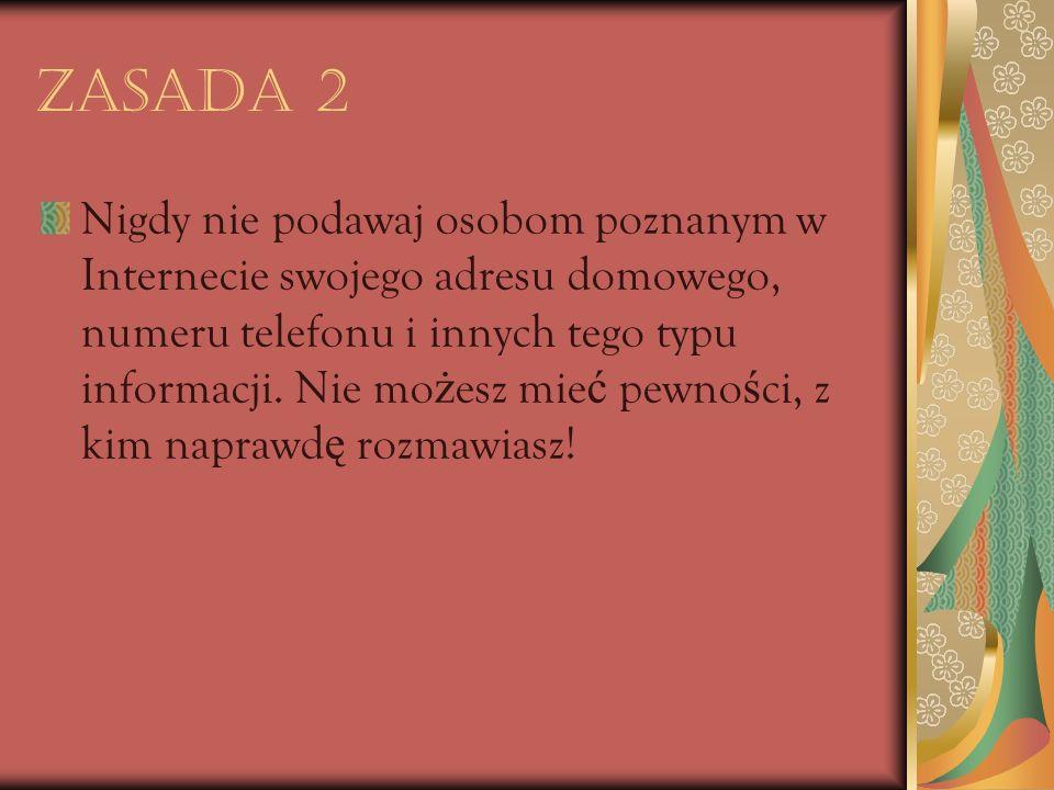 Zasada 3 Nigdy nie wysy ł aj nieznajomym swoich zdj ęć. Nie wiesz, do kogo naprawd ę trafi ą.