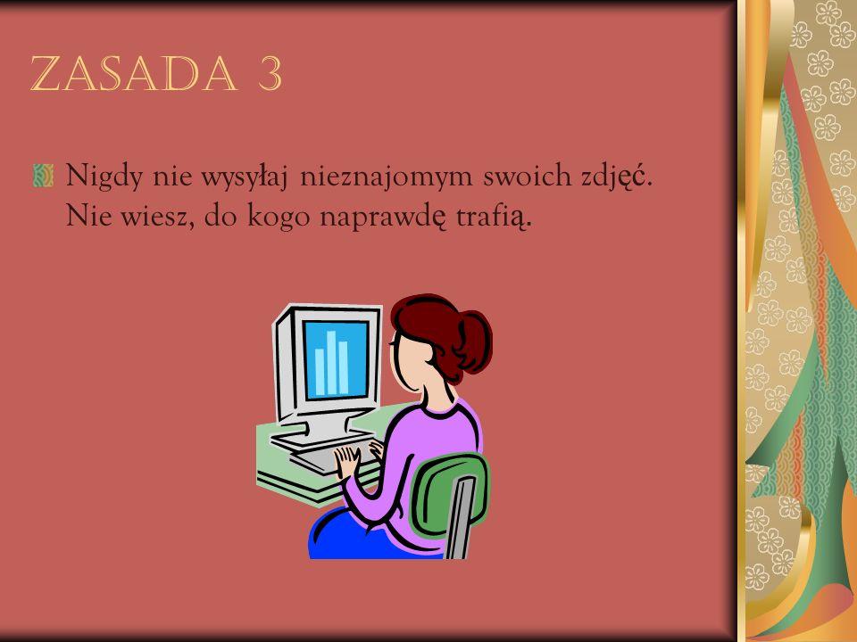 Zasada 4 Je ż eli wiadomo ść, któr ą otrzyma ł e ś jest wulgarna lub niepokoj ą ca, nie odpowiadaj na ni ą.