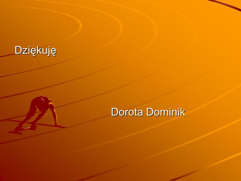 Dziękuję Dorota Dominik