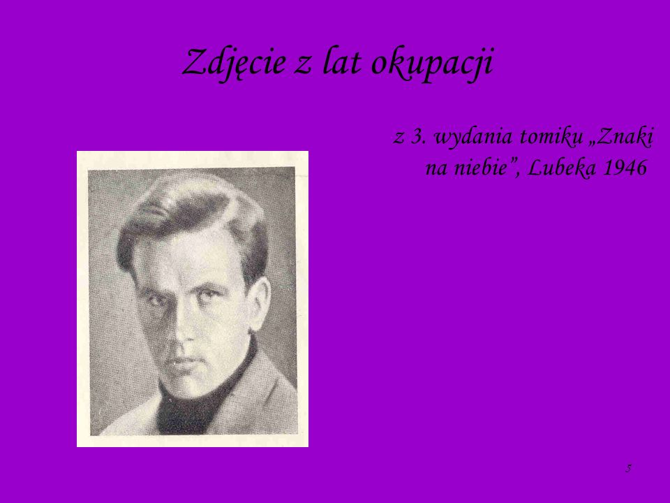 5 Zdjęcie z lat okupacji z 3. wydania tomiku Znaki na niebie, Lubeka 1946