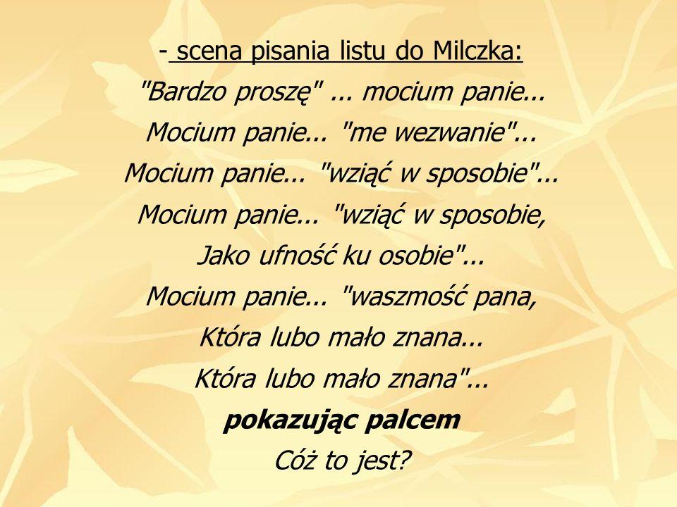 - scena pisania listu do Milczka: