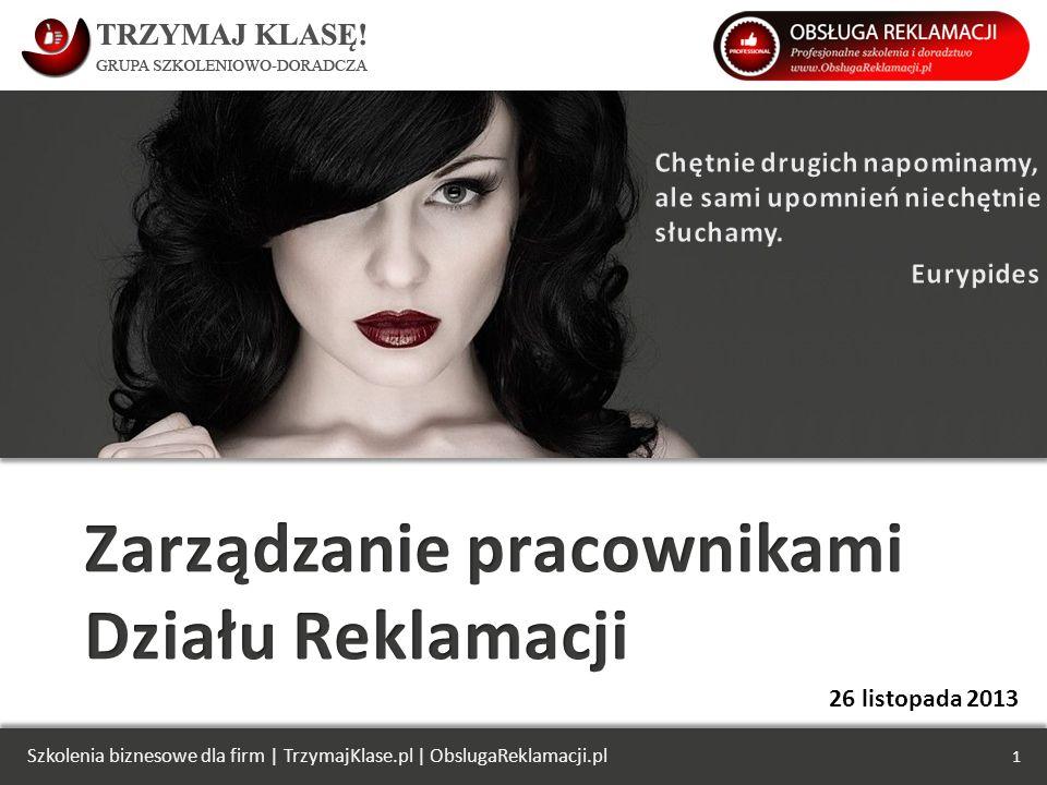 1 Szkolenia biznesowe dla firm | TrzymajKlase.pl | ObslugaReklamacji.pl 26 listopada 2013