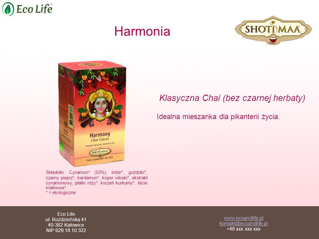 Harmonia Klasyczna Chai (bez czarnej herbaty) Idealna mieszanka dla pikanterii życia. Składniki: Cynamon* (53%), imbir*, goździki*, czarny pieprz*, ka