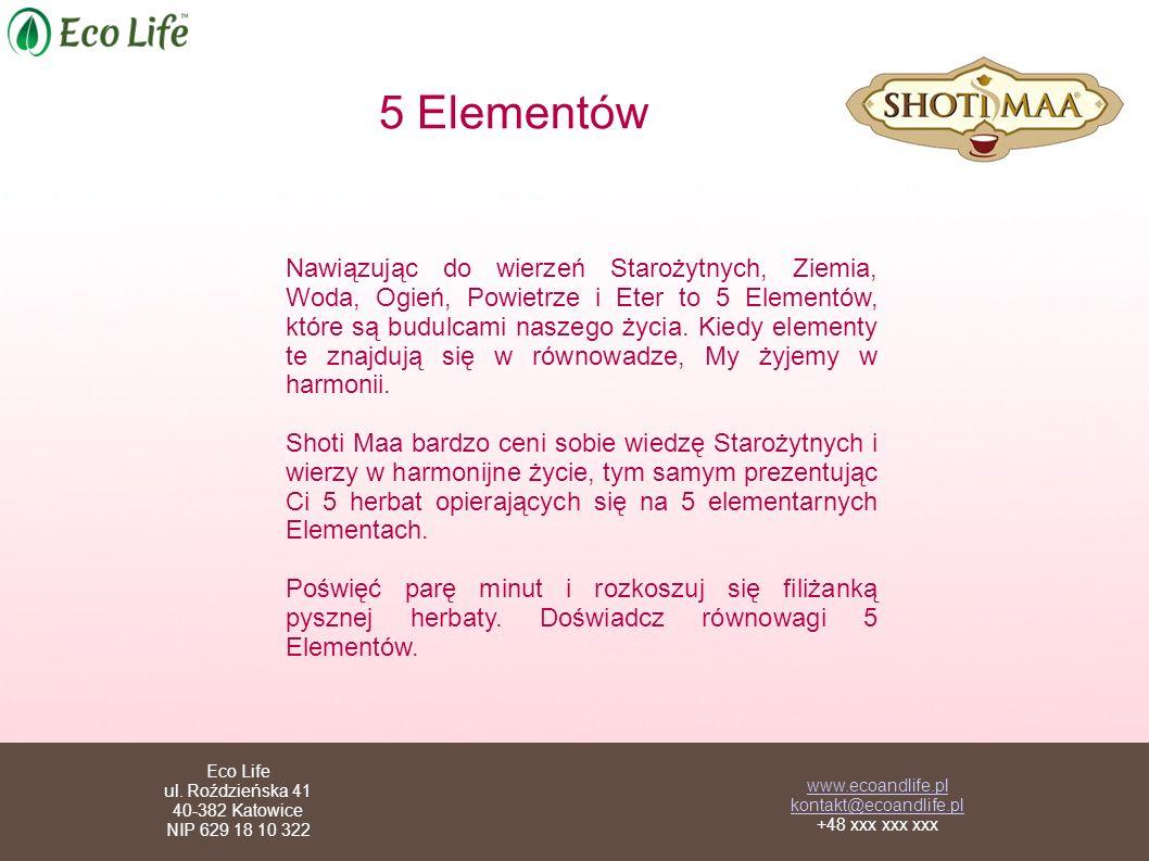 5 Elementów Nawiązując do wierzeń Starożytnych, Ziemia, Woda, Ogień, Powietrze i Eter to 5 Elementów, które są budulcami naszego życia.