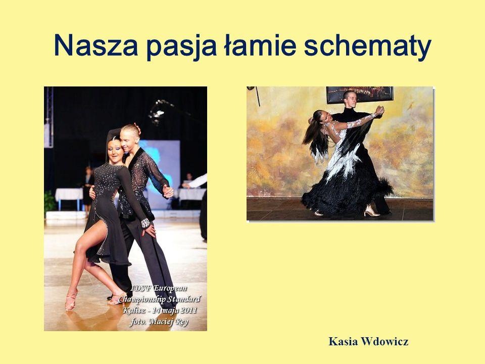 Nasza pasja łamie schematy Kasia Wdowicz