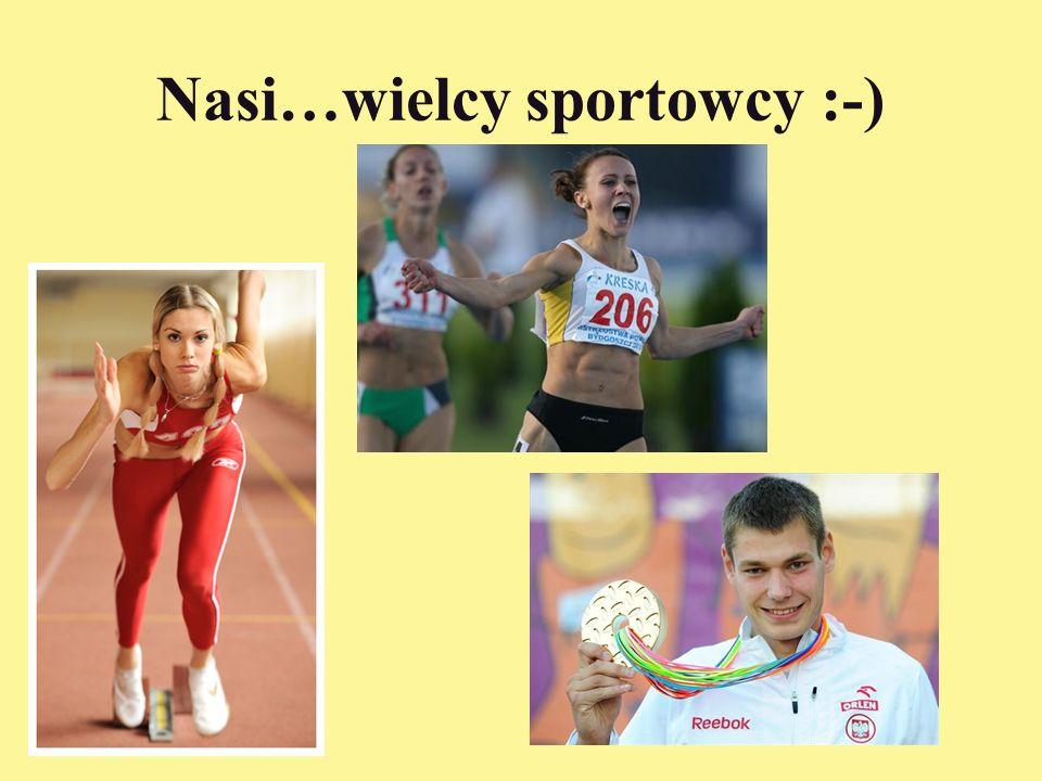 Nasi…wielcy sportowcy :-)