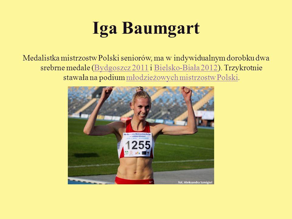 Iga Baumgart Medalistka mistrzostw Polski seniorów, ma w indywidualnym dorobku dwa srebrne medale (Bydgoszcz 2011 i Bielsko-Biała 2012).