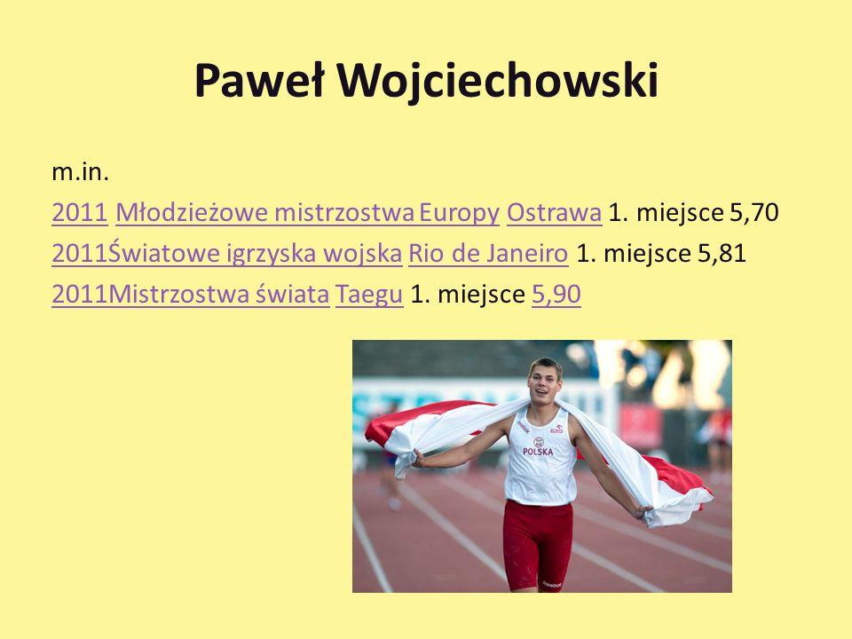 Paweł Wojciechowski m.in.20112011 Młodzieżowe mistrzostwa Europy Ostrawa 1.
