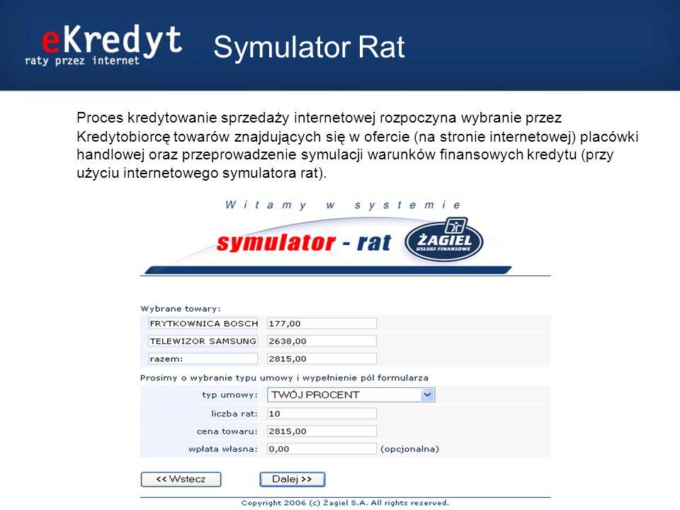 Proces kredytowanie sprzedaży internetowej rozpoczyna wybranie przez Kredytobiorcę towarów znajdujących się w ofercie (na stronie internetowej) placówki handlowej oraz przeprowadzenie symulacji warunków finansowych kredytu (przy użyciu internetowego symulatora rat).