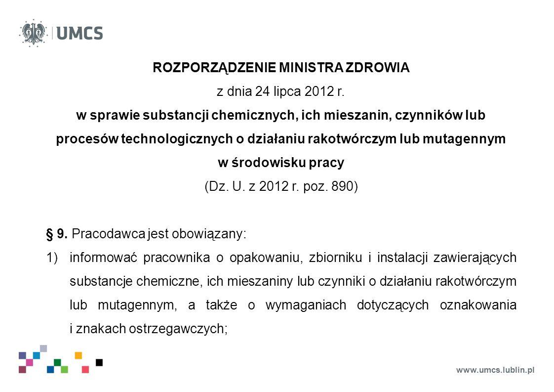 www.umcs.lublin.pl ROZPORZĄDZENIE MINISTRA ZDROWIA z dnia 24 lipca 2012 r. w sprawie substancji chemicznych, ich mieszanin, czynników lub procesów tec