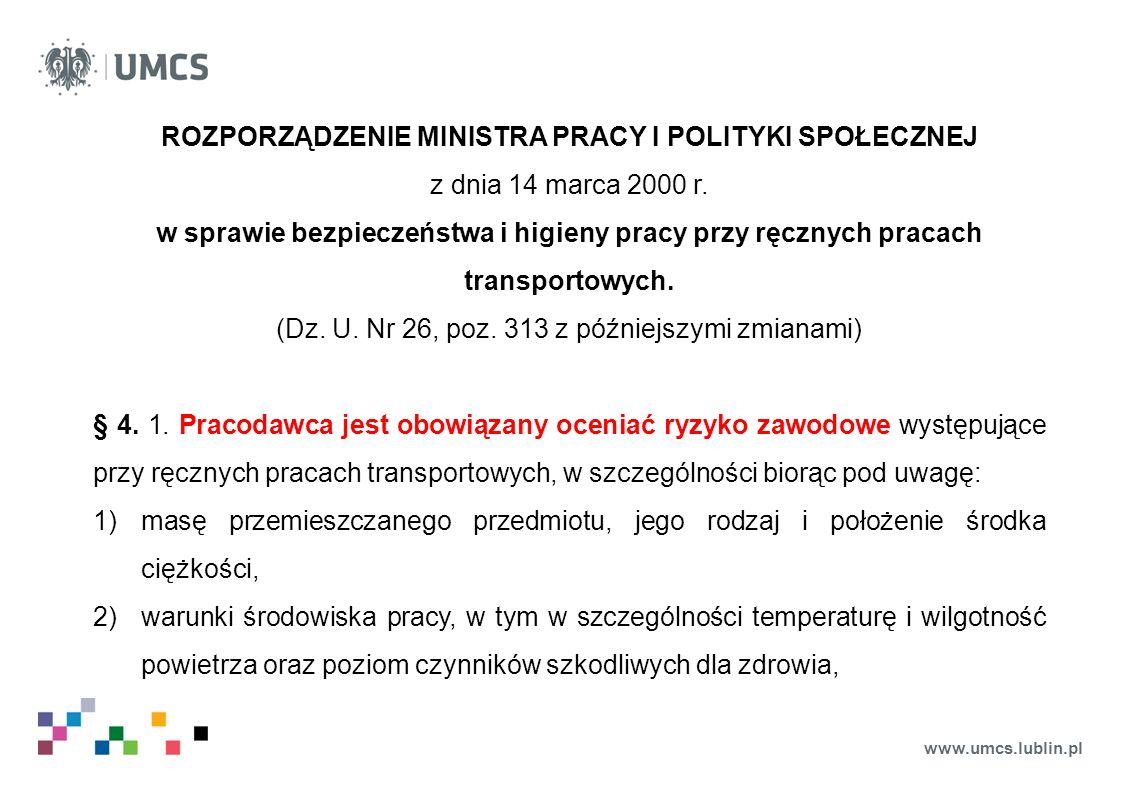 www.umcs.lublin.pl ROZPORZĄDZENIE MINISTRA PRACY I POLITYKI SPOŁECZNEJ z dnia 14 marca 2000 r. w sprawie bezpieczeństwa i higieny pracy przy ręcznych