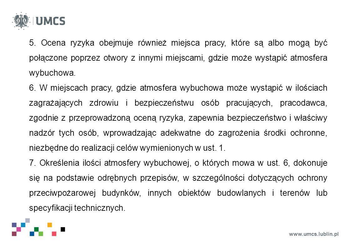 www.umcs.lublin.pl 5. Ocena ryzyka obejmuje również miejsca pracy, które są albo mogą być połączone poprzez otwory z innymi miejscami, gdzie może wyst