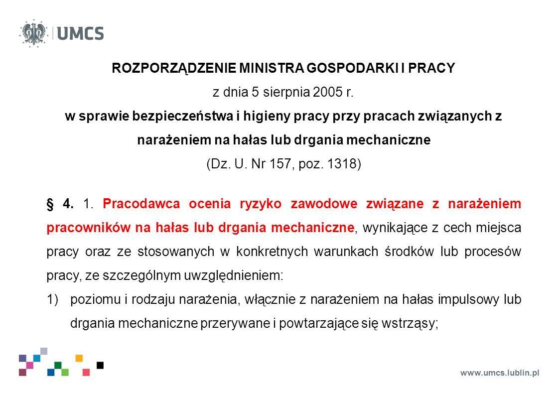 www.umcs.lublin.pl ROZPORZĄDZENIE MINISTRA GOSPODARKI I PRACY z dnia 5 sierpnia 2005 r. w sprawie bezpieczeństwa i higieny pracy przy pracach związany