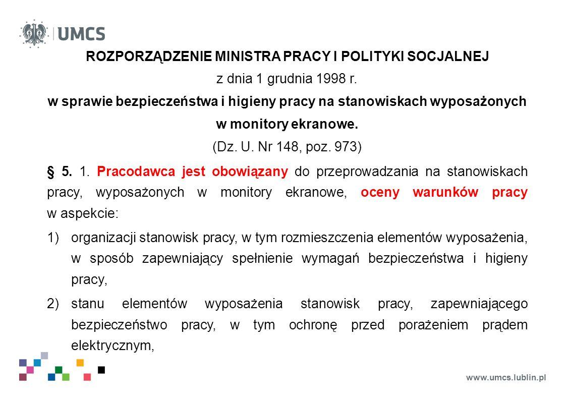 www.umcs.lublin.pl ROZPORZĄDZENIE MINISTRA PRACY I POLITYKI SOCJALNEJ z dnia 1 grudnia 1998 r. w sprawie bezpieczeństwa i higieny pracy na stanowiskac