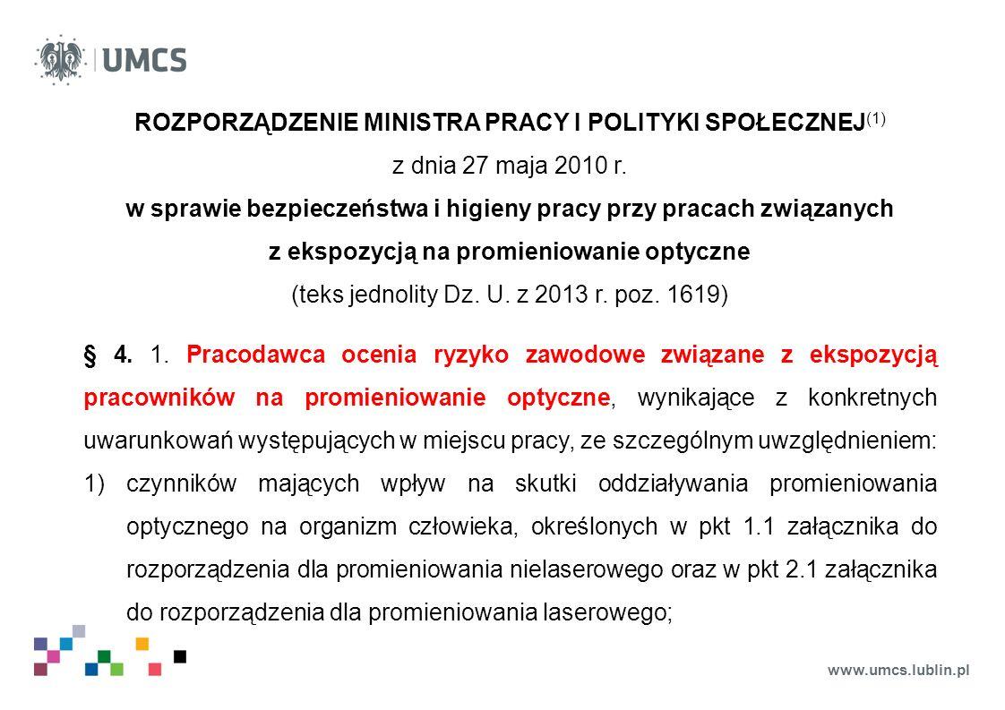 www.umcs.lublin.pl ROZPORZĄDZENIE MINISTRA PRACY I POLITYKI SPOŁECZNEJ (1) z dnia 27 maja 2010 r. w sprawie bezpieczeństwa i higieny pracy przy pracac