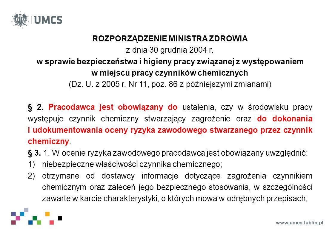 www.umcs.lublin.pl ROZPORZĄDZENIE MINISTRA ZDROWIA z dnia 30 grudnia 2004 r. w sprawie bezpieczeństwa i higieny pracy związanej z występowaniem w miej