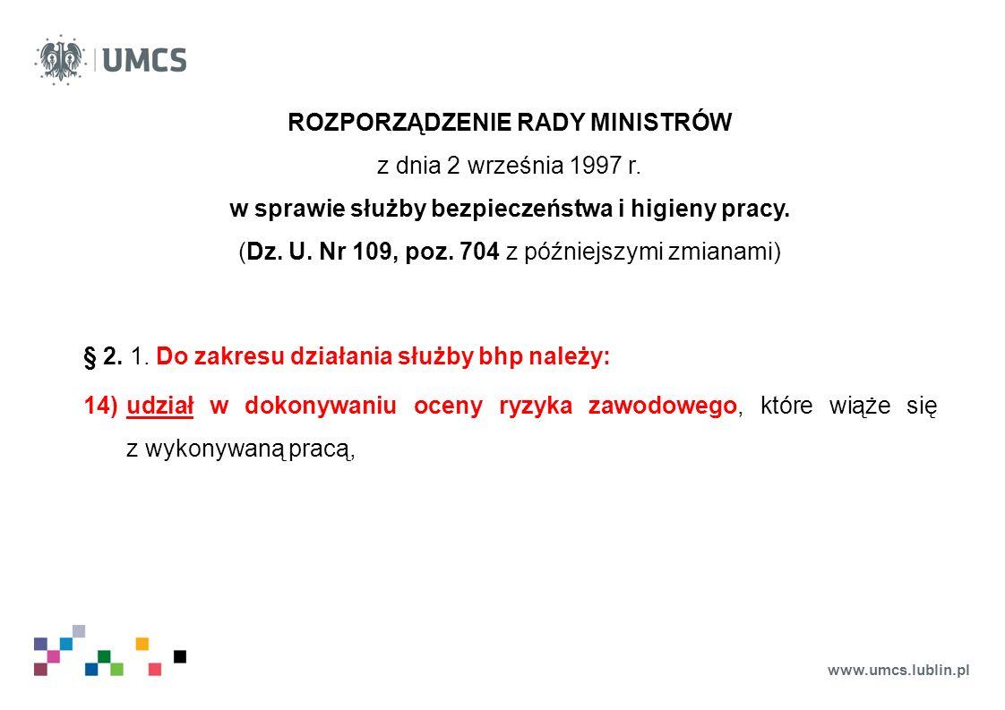 www.umcs.lublin.pl ROZPORZĄDZENIE RADY MINISTRÓW z dnia 2 września 1997 r. w sprawie służby bezpieczeństwa i higieny pracy. (Dz. U. Nr 109, poz. 704 z