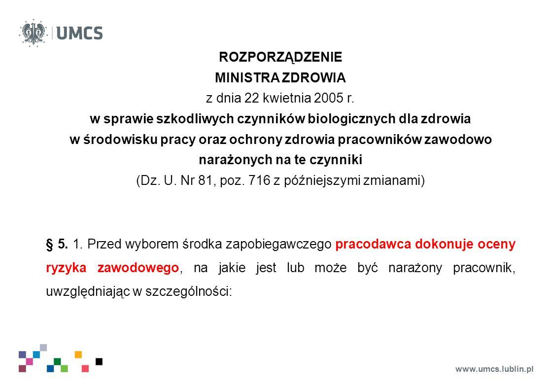 www.umcs.lublin.pl ROZPORZĄDZENIE MINISTRA ZDROWIA z dnia 22 kwietnia 2005 r. w sprawie szkodliwych czynników biologicznych dla zdrowia w środowisku p