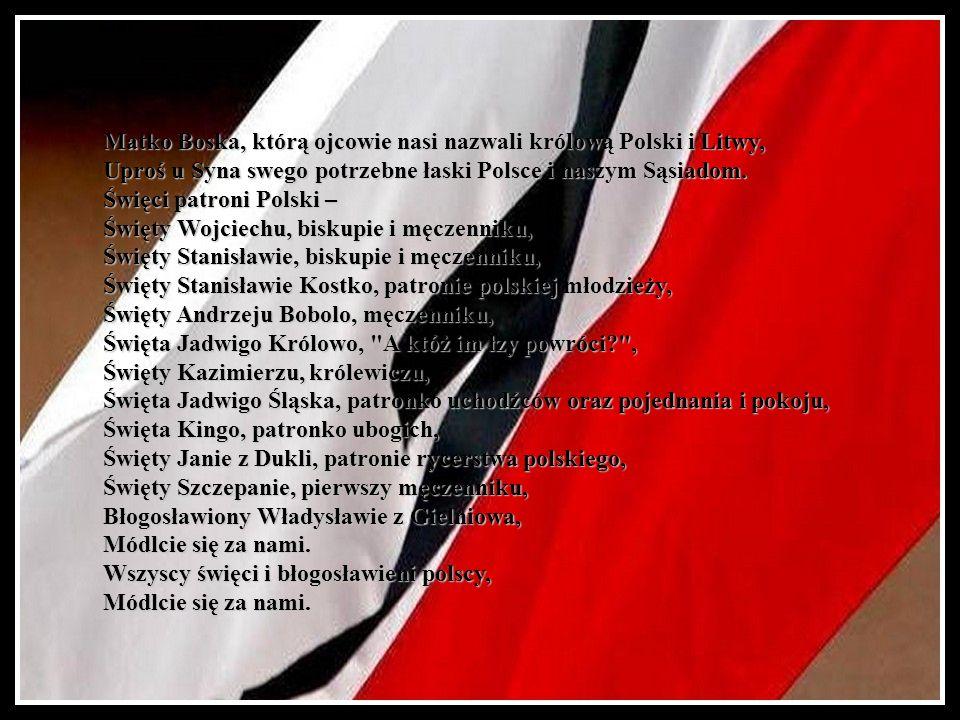 Litania narodu polskiego Kyrie eleyson. Chryste eleyson. Kyrie eleyson. Ojcze z nieba, Boże, Ojcze narodu polskiego, wysłuchaj nas. Synu, Odkupicielu