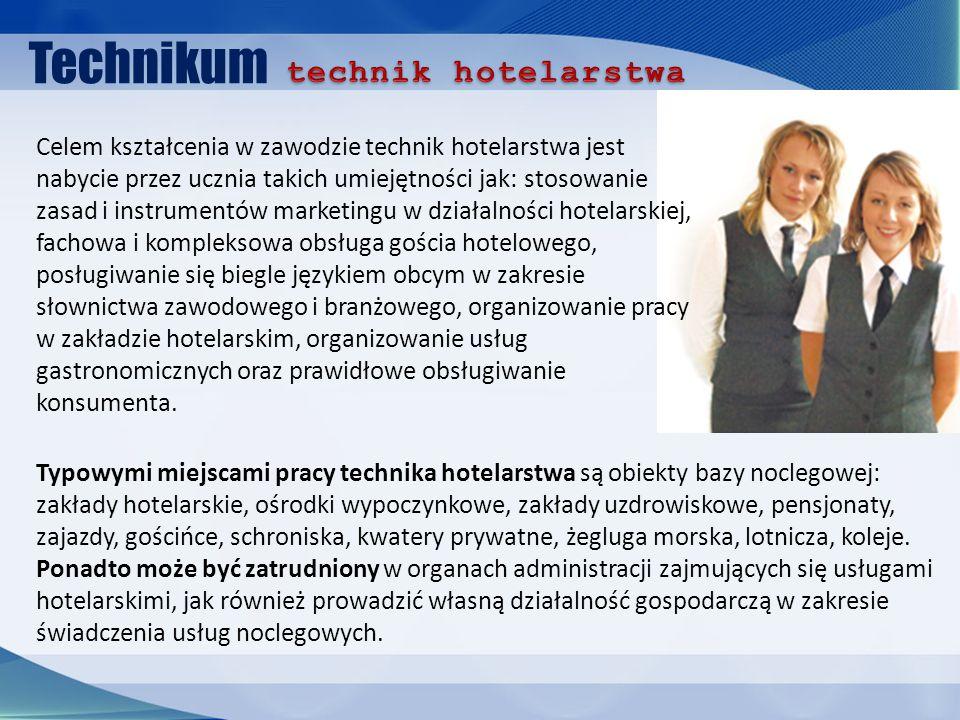 Technikum Typowymi miejscami pracy technika hotelarstwa są obiekty bazy noclegowej: zakłady hotelarskie, ośrodki wypoczynkowe, zakłady uzdrowiskowe, p