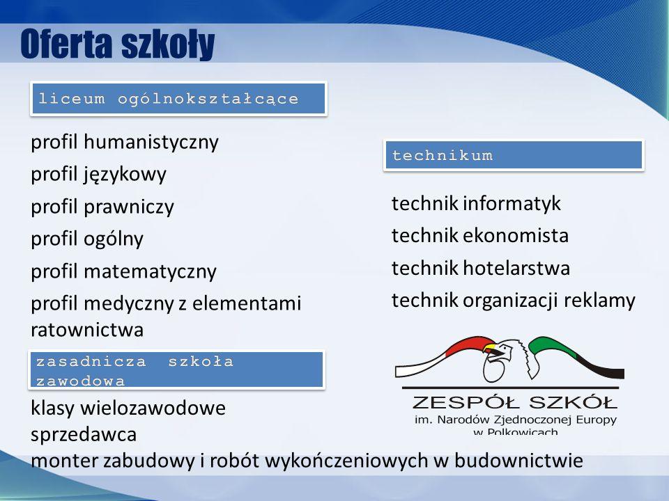 Oferta szkoły profil humanistyczny profil językowy profil prawniczy profil ogólny profil matematyczny profil medyczny z elementami ratownictwa technik
