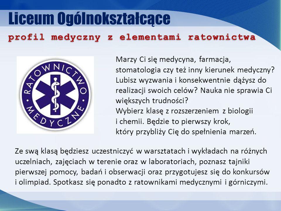 Liceum Ogólnokształcące Marzy Ci się medycyna, farmacja, stomatologia czy też inny kierunek medyczny.