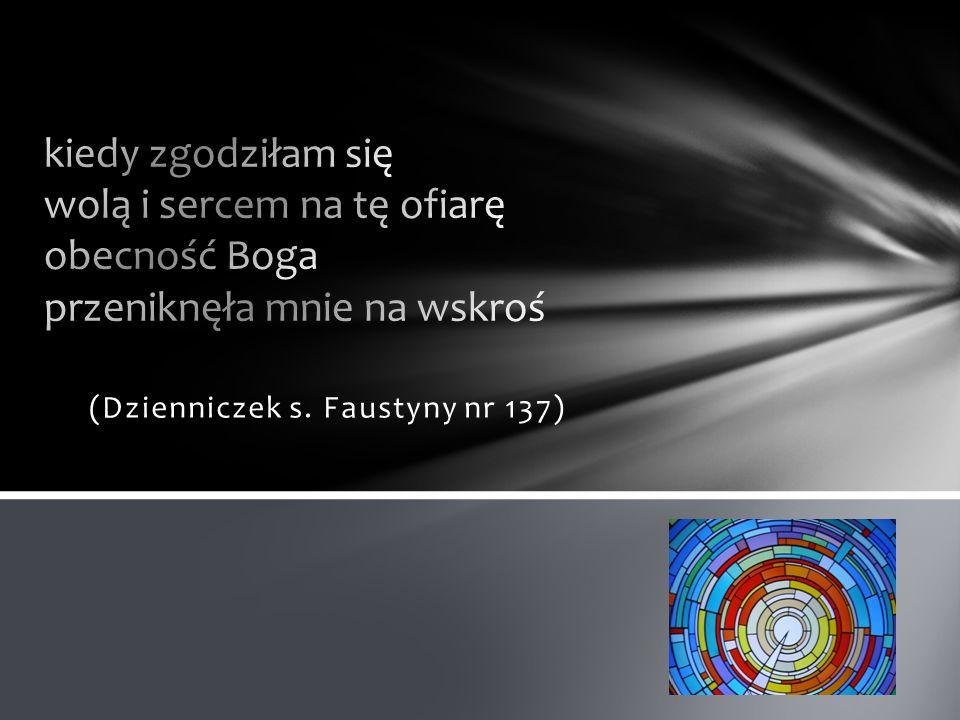 (Dzienniczek s. Faustyny nr 136)