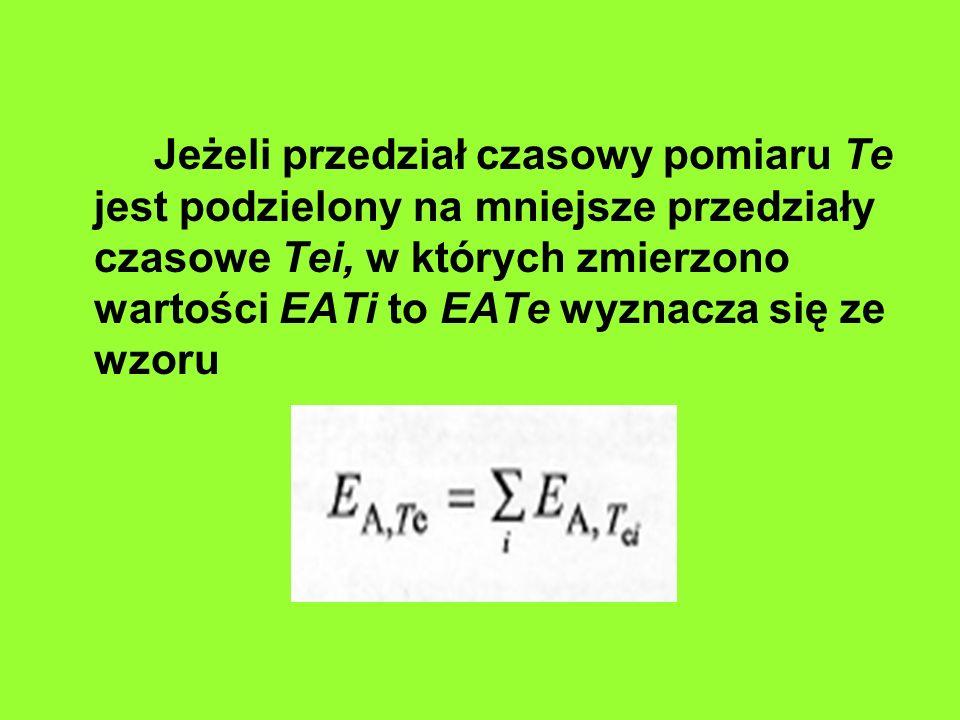 Jeżeli przedział czasowy pomiaru Te jest podzielony na mniejsze przedziały czasowe Tei, w których zmierzono wartości EATi to EATe wyznacza się ze wzor