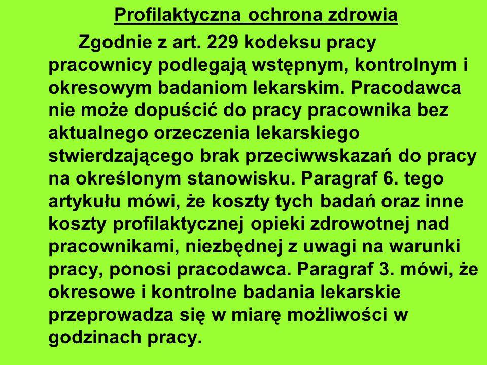 Profilaktyczna ochrona zdrowia Zgodnie z art.