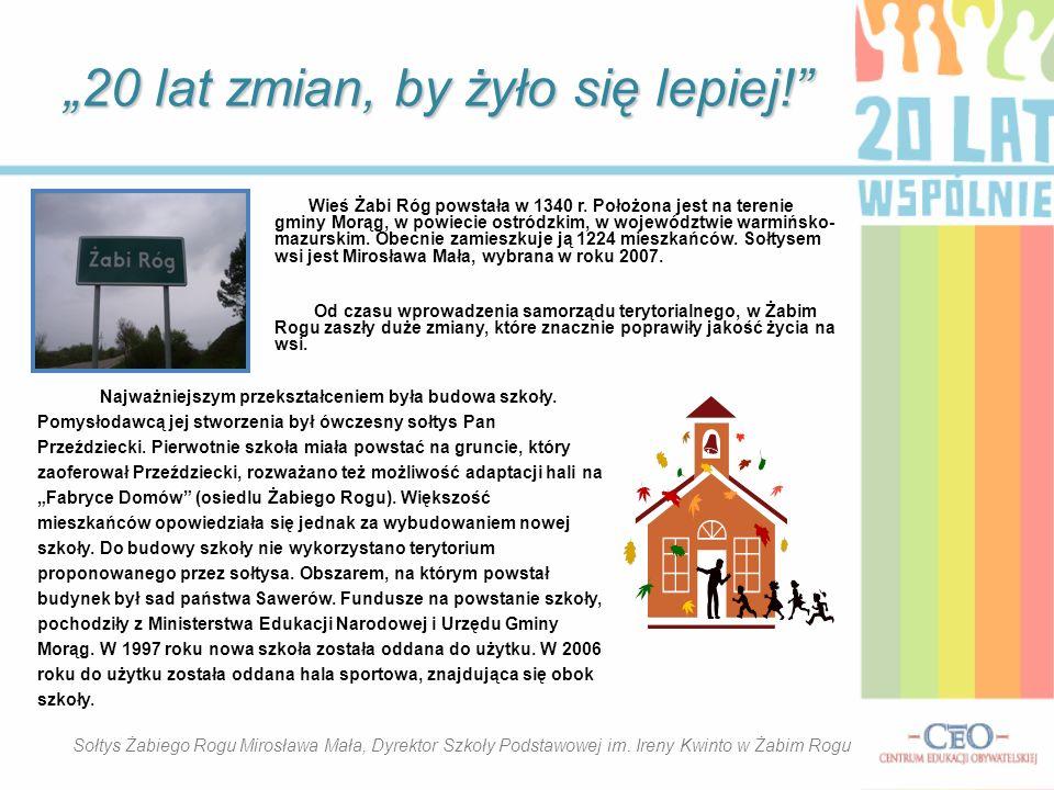 Gimnazjum w Żabim Rogu Samorząd Terytorialny Gminy Morąg 20 lat zmian, by żyło się lepiej!