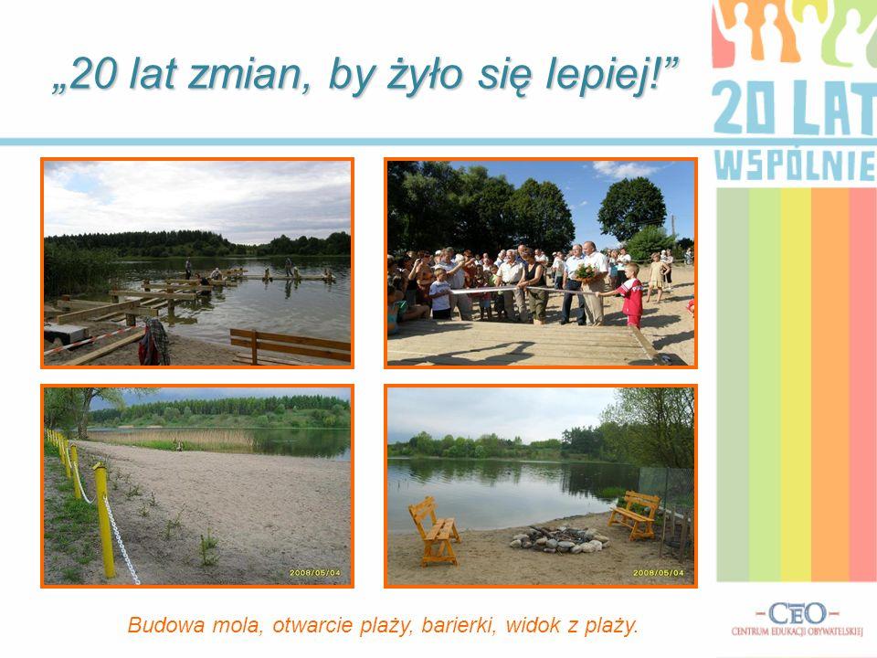 20 lat zmian, by żyło się lepiej! Budowa mola, otwarcie plaży, barierki, widok z plaży.