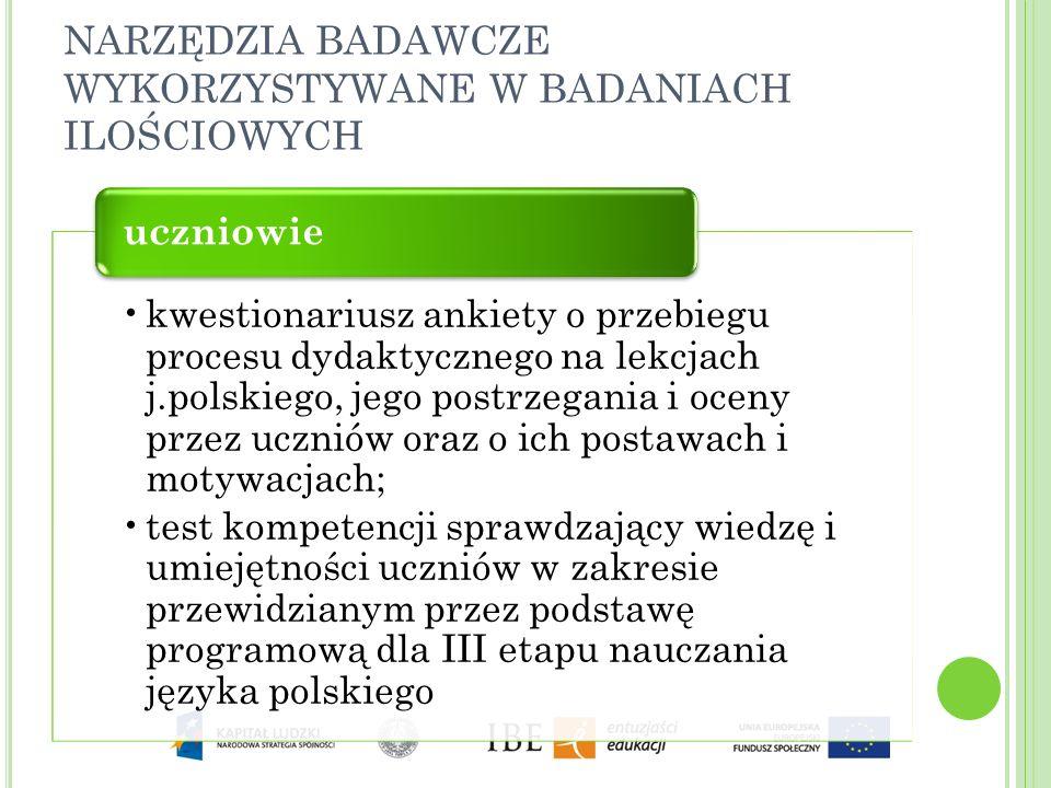 NARZĘDZIA BADAWCZE WYKORZYSTYWANE W BADANIACH ILOŚCIOWYCH kwestionariusz ankiety o przebiegu procesu dydaktycznego na lekcjach j.polskiego, jego postr