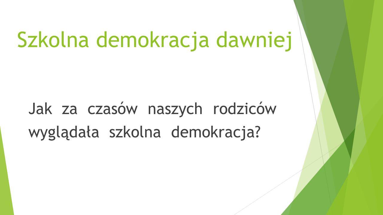 Szkolna demokracja dawniej Jak za czasów naszych rodziców wyglądała szkolna demokracja