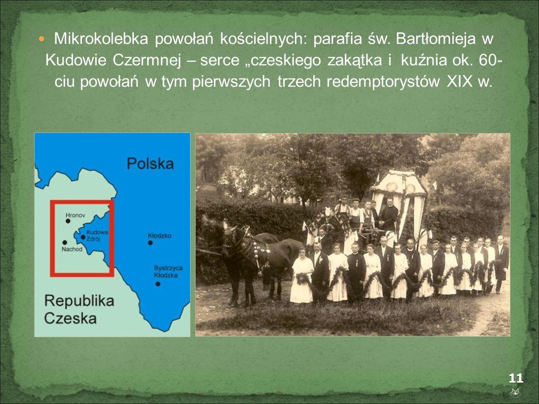 11 Mikrokolebka powołań kościelnych: parafia św. Bartłomieja w Kudowie Czermnej – serce czeskiego zakątka i kuźnia ok. 60- ciu powołań w tym pierwszyc