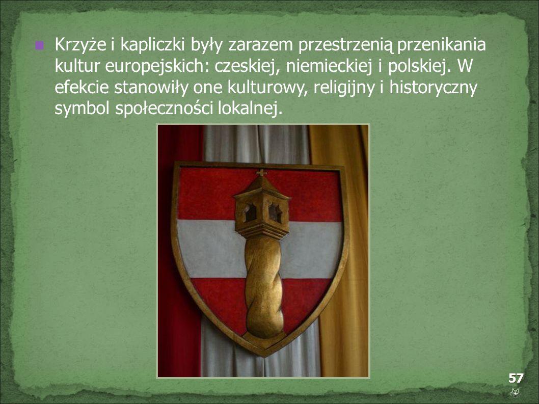 57 Krzyże i kapliczki były zarazem przestrzenią przenikania kultur europejskich: czeskiej, niemieckiej i polskiej. W efekcie stanowiły one kulturowy,