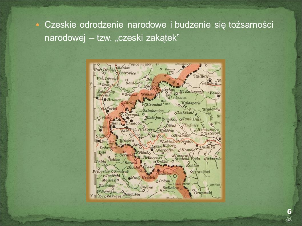 6 Czeskie odrodzenie narodowe i budzenie się tożsamości narodowej – tzw. czeski zakątek