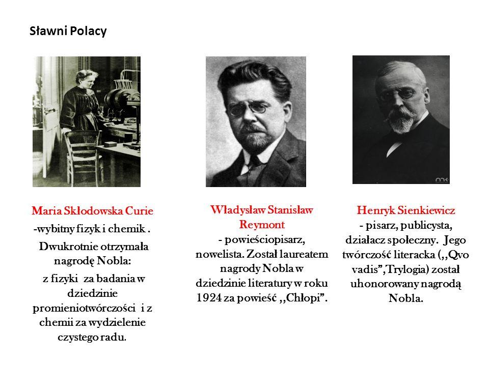 Sławni Polacy Maria Sk ł odowska Curie -wybitny fizyk i chemik.