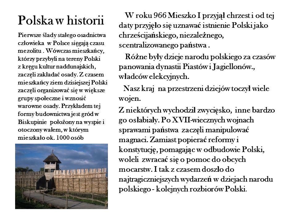 Polska wed ł ug siebie Polska jest cz ł onkiem wielu sojuszy i organizacji mi ę dzynarodowych, takich jak: Unia Europejska, Organizacja Narodów Zjednoczonych, NATO.
