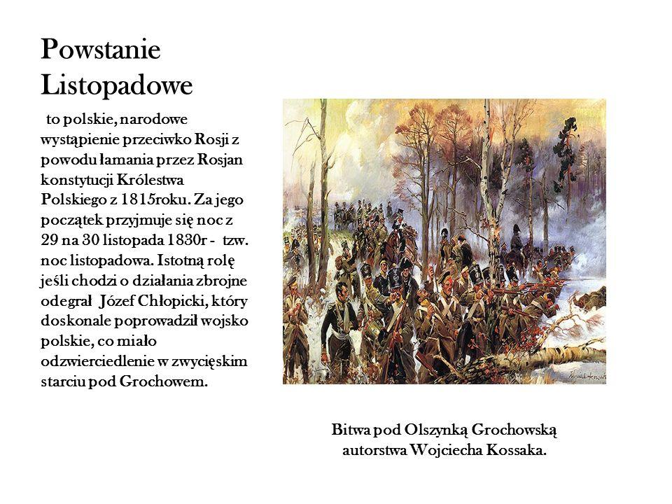 Powstanie Listopadowe to polskie, narodowe wyst ą pienie przeciwko Rosji z powodu ł amania przez Rosjan konstytucji Królestwa Polskiego z 1815roku.