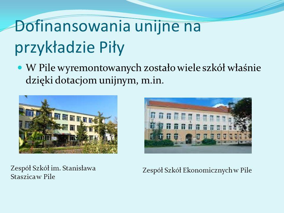 Dofinansowania unijne na przykładzie Piły W Pile wyremontowanych zostało wiele szkół właśnie dzięki dotacjom unijnym, m.in. Zespół Szkół im. Stanisław