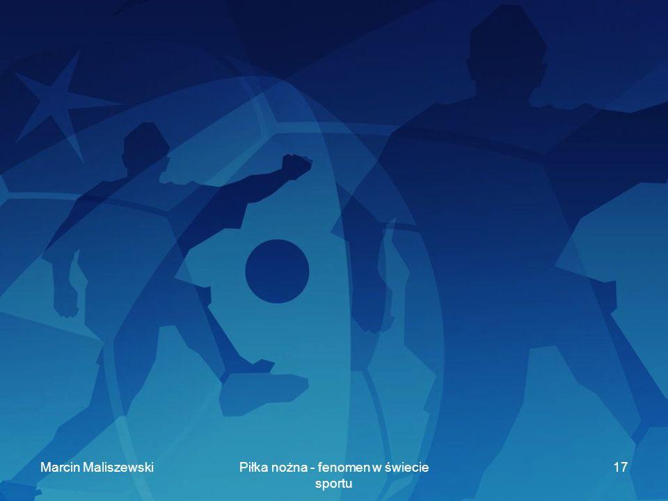 Marcin MaliszewskiPiłka nożna - fenomen w świecie sportu 17