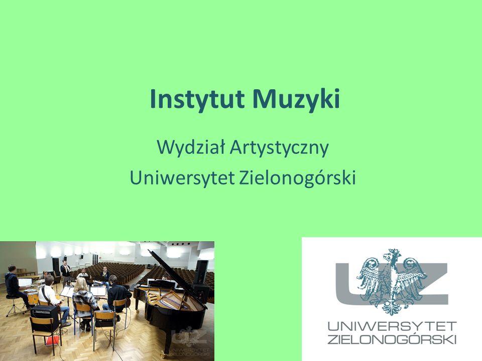 Instytut Muzyki Wydział Artystyczny Uniwersytet Zielonogórski