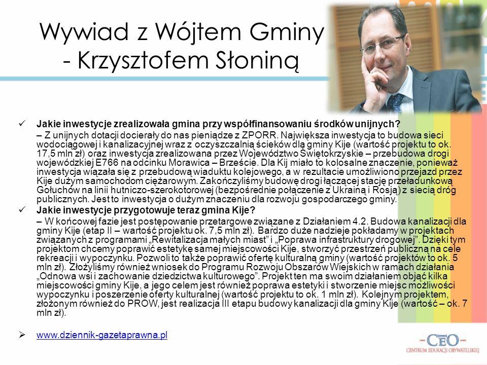 Wywiad z Wójtem Gminy - Krzysztofem Słoniną Jakie inwestycje zrealizowała gmina przy współfinansowaniu środków unijnych? – Z unijnych dotacji docierał