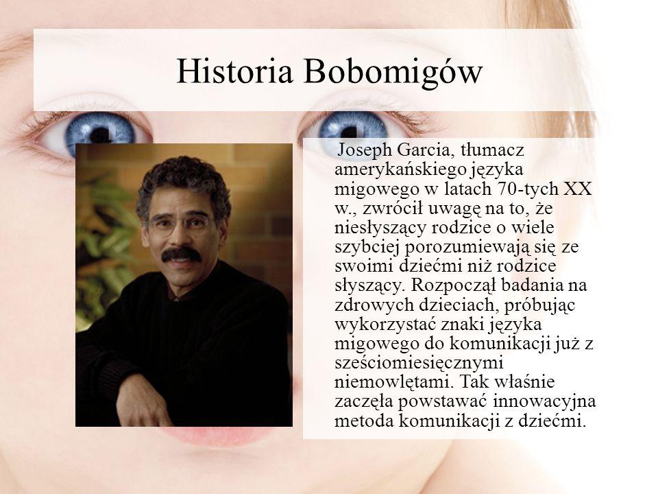 Historia Bobomigów Joseph Garcia, tłumacz amerykańskiego języka migowego w latach 70-tych XX w., zwrócił uwagę na to, że niesłyszący rodzice o wiele s