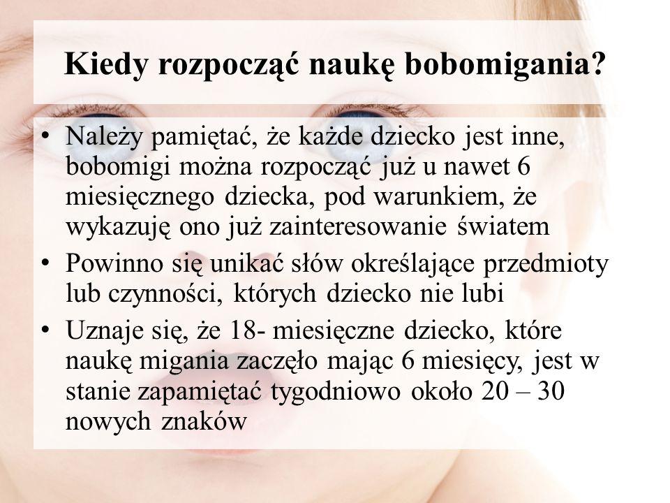 Kiedy rozpocząć naukę bobomigania? Należy pamiętać, że każde dziecko jest inne, bobomigi można rozpocząć już u nawet 6 miesięcznego dziecka, pod warun