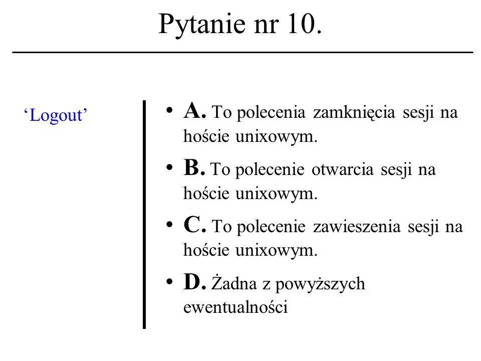 Pytanie nr 9. Zapis 1800 znaków (format *.txt) na nośniku cyfrowym wymaga przestrzeni A.